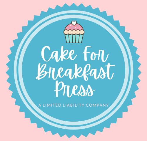 CAKE FOR BREAKFAST PRESS, LLC